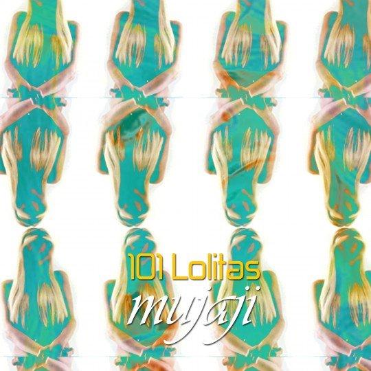 Mujaji - 101 Lolitas